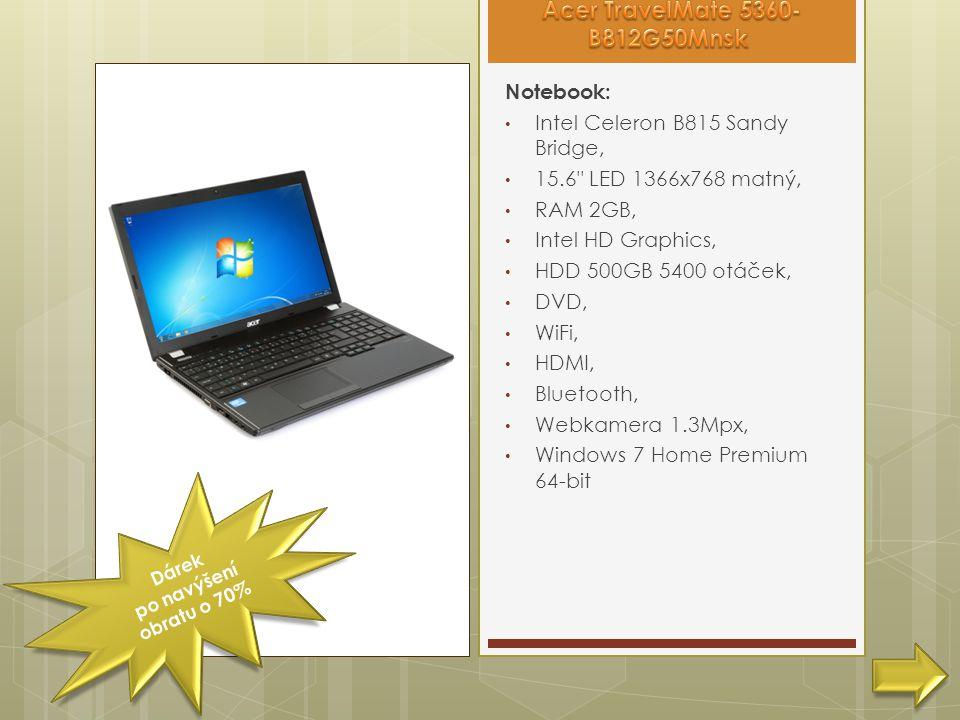 Notebook: • Intel Celeron B815 Sandy Bridge, • 15.6