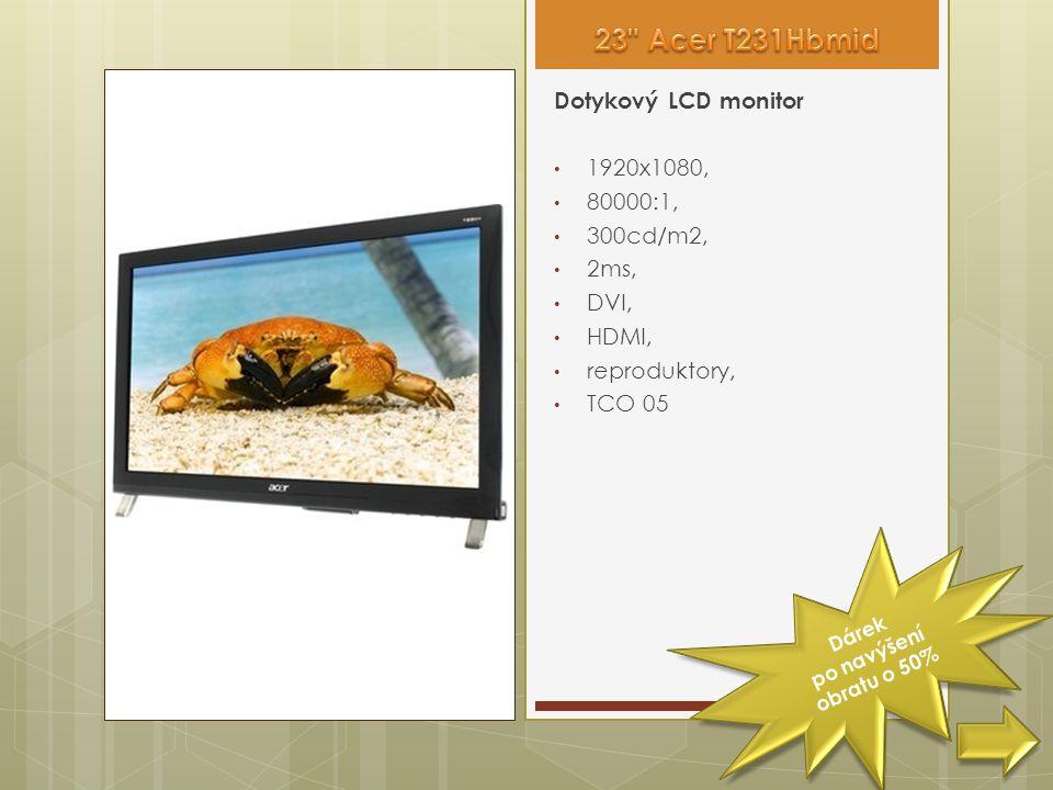 Dotykový LCD monitor • 1920x1080, • 80000:1, • 300cd/m2, • 2ms, • DVI, • HDMI, • reproduktory, • TCO 05 Dárek po navýšení obratu o 50%