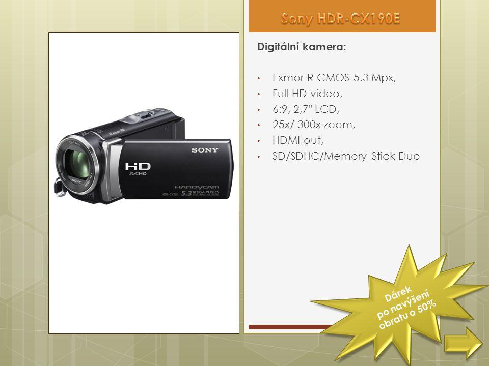 Digitální kamera: • Exmor R CMOS 5.3 Mpx, • Full HD video, • 6:9, 2,7 LCD, • 25x/ 300x zoom, • HDMI out, • SD/SDHC/Memory Stick Duo Dárek po navýšení obratu o 50%