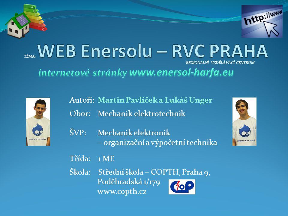 WEB Enersolu – RVC PRAHA Servis pro soutěžící Martin Pavlíček a Lukáš Unger – Enersol a popularizace 2014 22 V tomto odkazu najde soutěžící žák všechny potřebné informace.