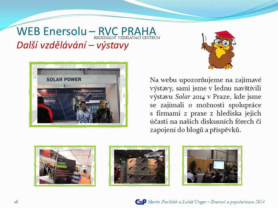 WEB Enersolu – RVC PRAHA Další vzdělávání – výstavy Martin Pavlíček a Lukáš Unger – Enersol a popularizace 2014 16 REGIONÁLNÍ VZDĚLÁVACÍ CENTRUM Na we