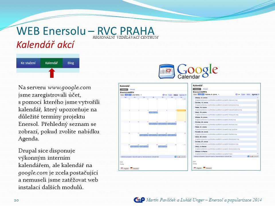 WEB Enersolu – RVC PRAHA Kalendář akcí Martin Pavlíček a Lukáš Unger – Enersol a popularizace 2014 20 Na serveru www.google.com jsme zaregistrovali úč
