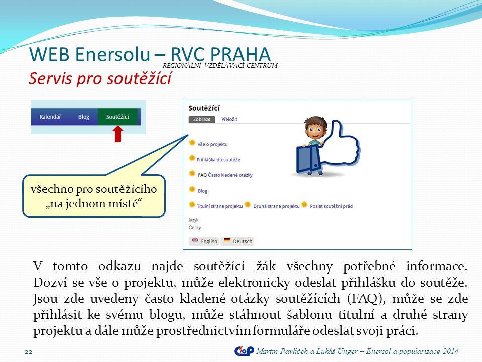 WEB Enersolu – RVC PRAHA Servis pro soutěžící Martin Pavlíček a Lukáš Unger – Enersol a popularizace 2014 22 V tomto odkazu najde soutěžící žák všechn