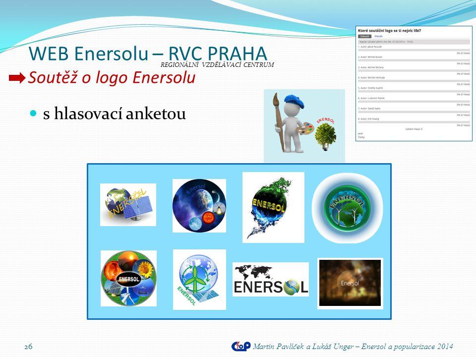WEB Enersolu – RVC PRAHA Soutěž o logo Enersolu Martin Pavlíček a Lukáš Unger – Enersol a popularizace 2014 26  s hlasovací anketou REGIONÁLNÍ VZDĚLÁ