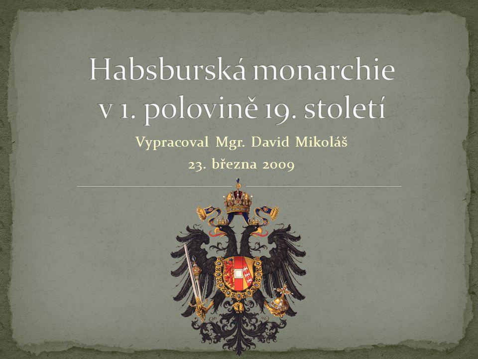 1.Monarchie po vídeňském kongresu 2. Země habsburské monarchie po r.