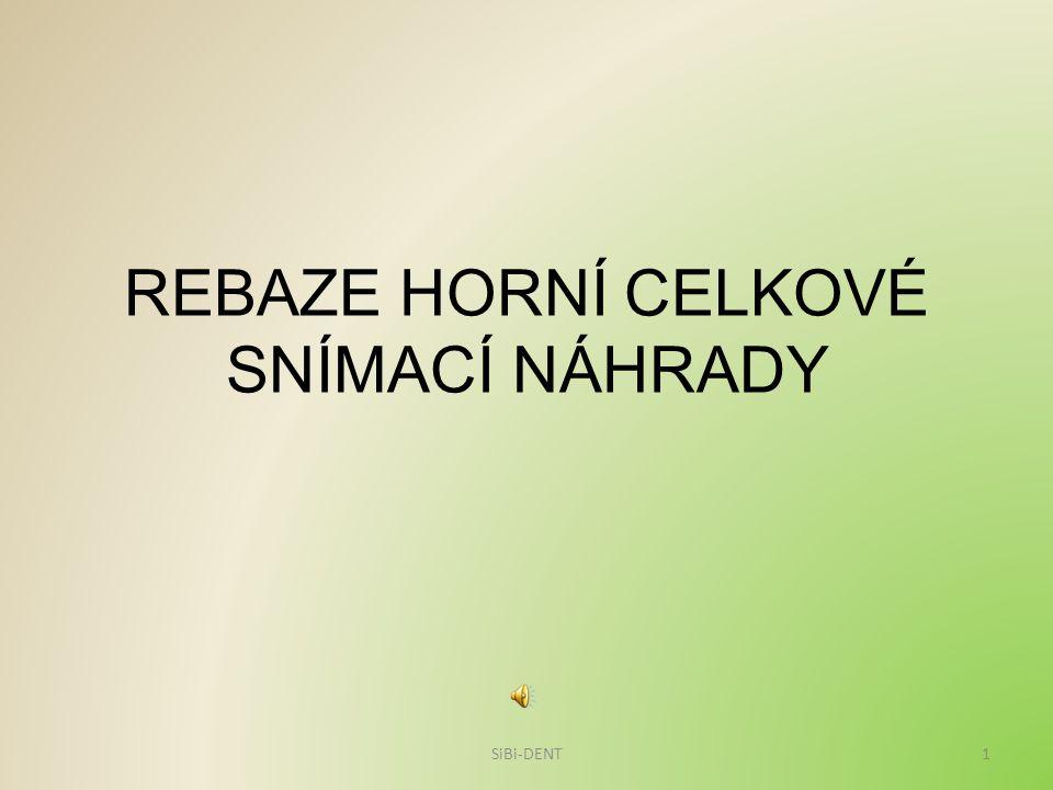 REBAZE HORNÍ CELKOVÉ SNÍMACÍ NÁHRADY 1SiBi-DENT