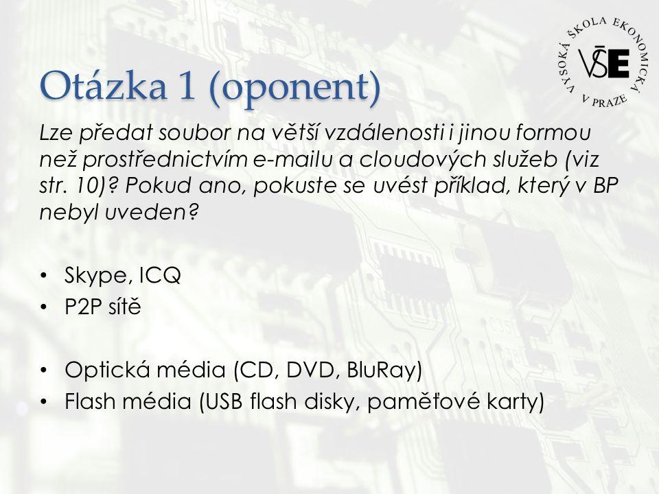 Otázka 1 (oponent) Lze předat soubor na větší vzdálenosti i jinou formou než prostřednictvím e-mailu a cloudových služeb (viz str.