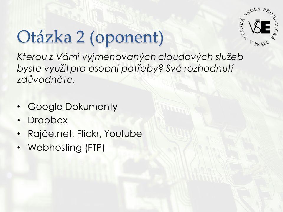 Otázka 2 (oponent) Kterou z Vámi vyjmenovaných cloudových služeb byste využil pro osobní potřeby.