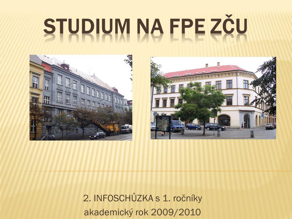 2. INFOSCHŮZKA s 1. ročníky akademický rok 2009/2010