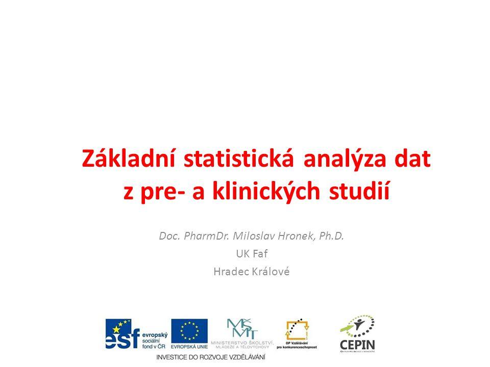 Obsah – Základní statistické pojmy (nejvíce používané) – Základní deskriptivní statistika (charakteristiky úrovně) – Hodnocení statisticky významné rozdílnosti souborů – Hodnocení statisticky významné souvislostí mezi daty – Excel a GraphPad Prism software