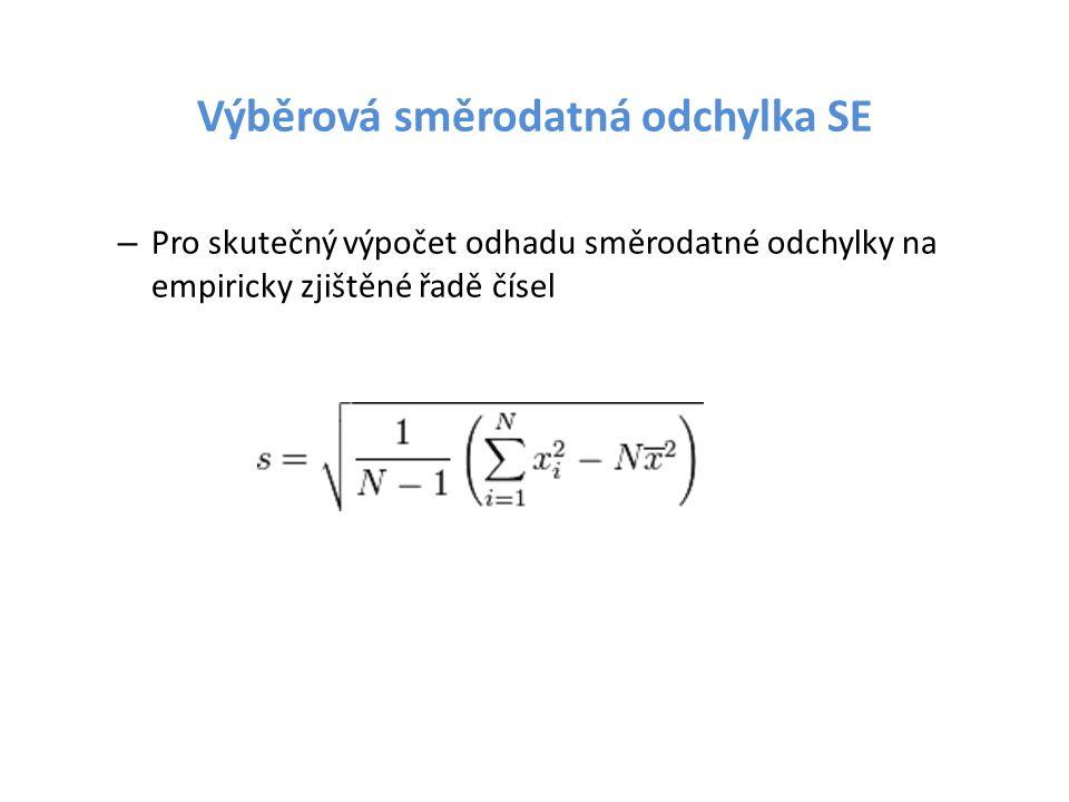 Výběrová směrodatná odchylka SE – Pro skutečný výpočet odhadu směrodatné odchylky na empiricky zjištěné řadě čísel
