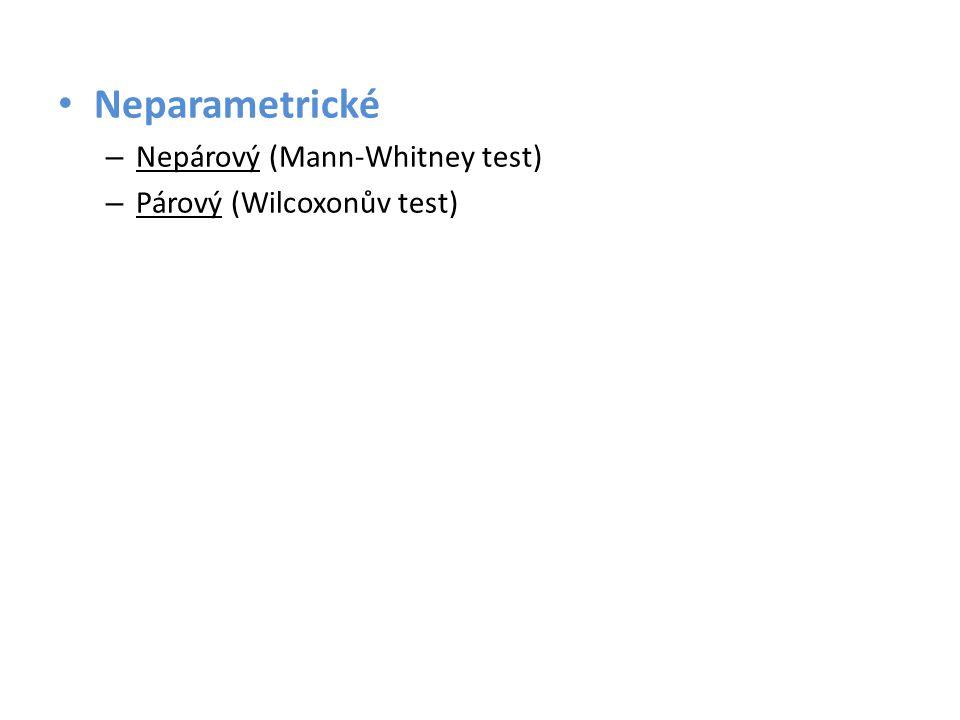 • Neparametrické – Nepárový (Mann-Whitney test) – Párový (Wilcoxonův test)