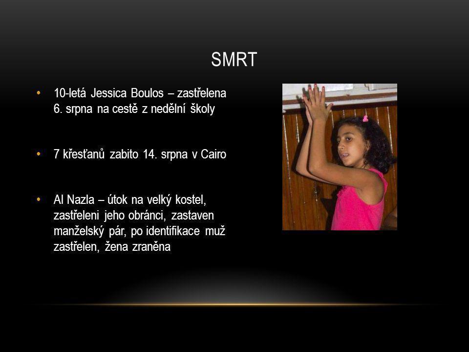 • 10-letá Jessica Boulos – zastřelena 6. srpna na cestě z nedělní školy • 7 křesťanů zabito 14. srpna v Cairo • Al Nazla – útok na velký kostel, zastř
