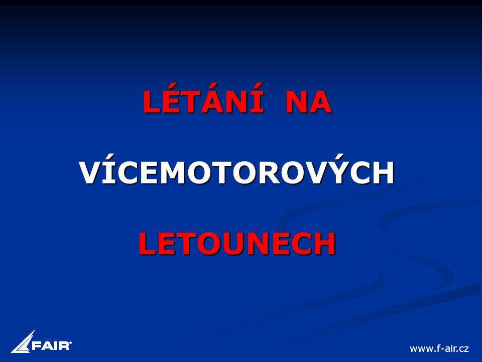 LÉTÁNÍ NA VÍCEMOTOROVÝCH LETOUNECH www.f-air.cz