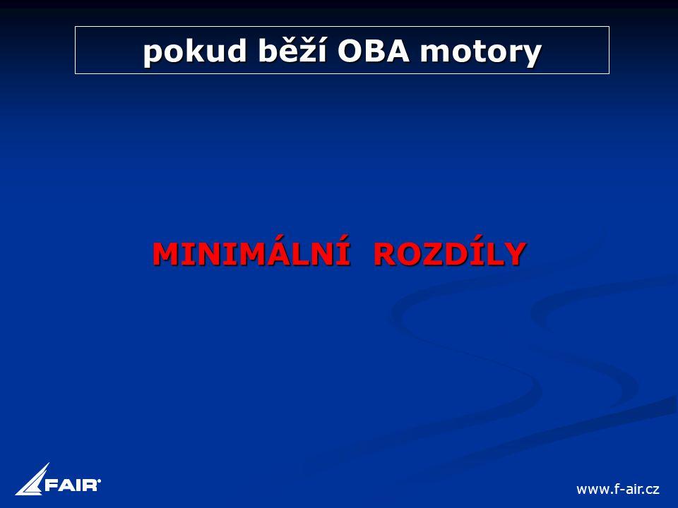pokud běží OBA motory MINIMÁLNÍ ROZDÍLY www.f-air.cz