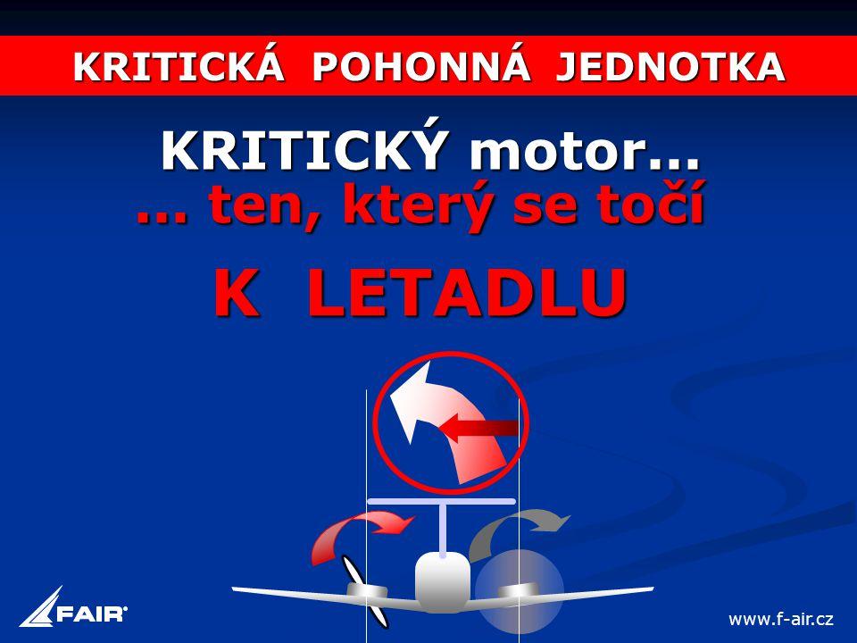 KRITICKÁ POHONNÁ JEDNOTKA KRITICKÝ motor...... ten, který se točí K LETADLU www.f-air.cz