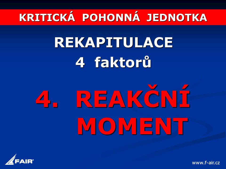 KRITICKÁ POHONNÁ JEDNOTKA REKAPITULACE 4 faktorů 4. REAKČNÍ MOMENT www.f-air.cz