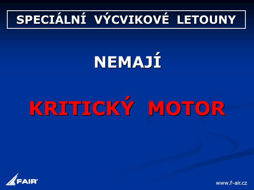 SPECIÁLNÍ VÝCVIKOVÉ LETOUNY NEMAJÍ KRITICKÝ MOTOR www.f-air.cz