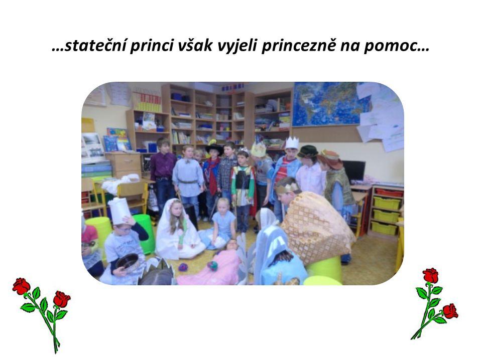 …stateční princi však vyjeli princezně na pomoc…