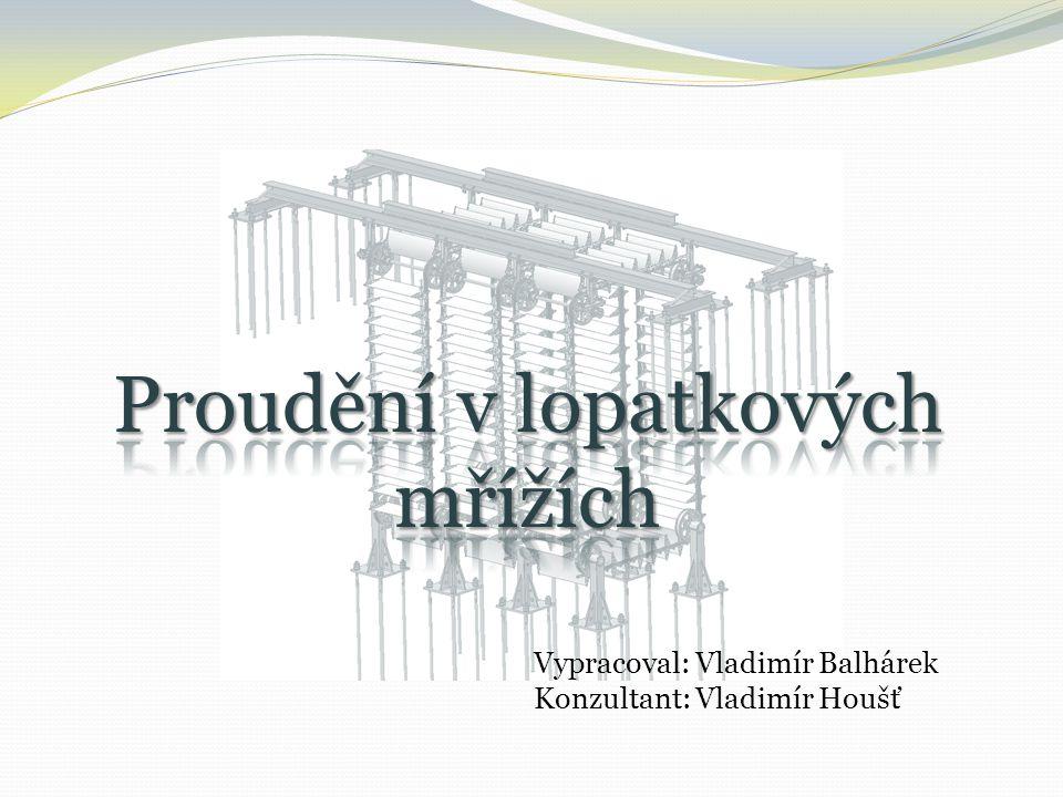 Vypracoval: Vladimír Balhárek Konzultant: Vladimír Houšť