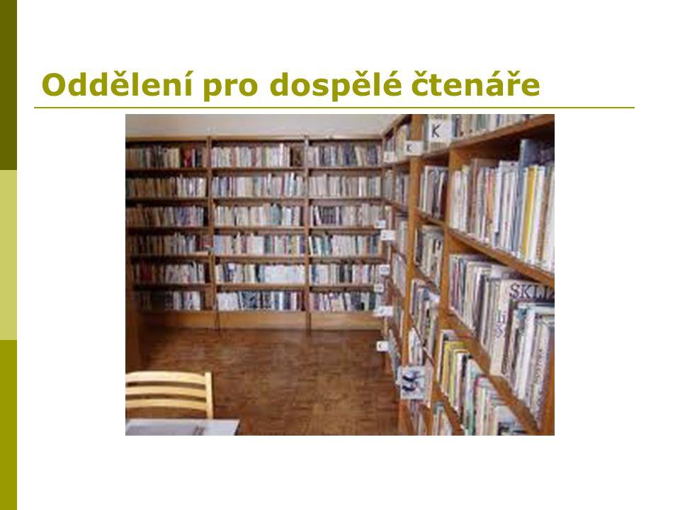 Dospělý čtenář  Patří k nejpočetnější skupině uživatelů v knihovnách.