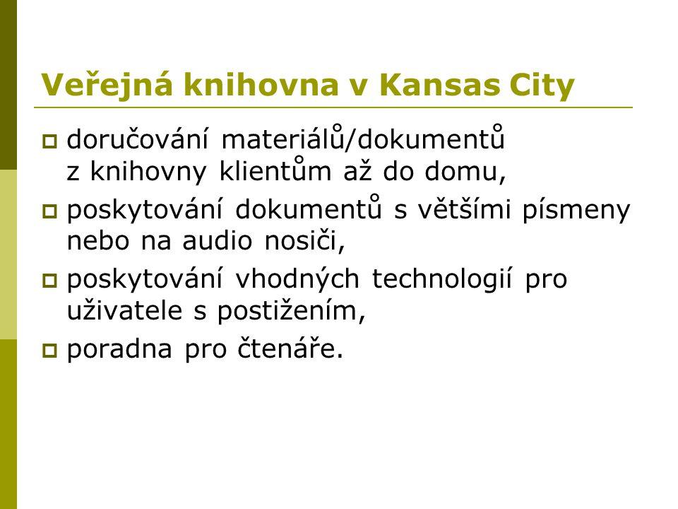 Veřejná knihovna v Kansas City  doručování materiálů/dokumentů z knihovny klientům až do domu,  poskytování dokumentů s většími písmeny nebo na audi