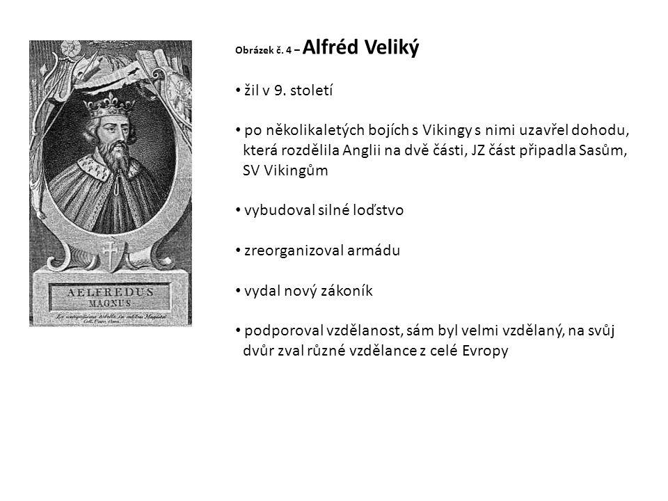 Obrázek č.4 – Alfréd Veliký • žil v 9.