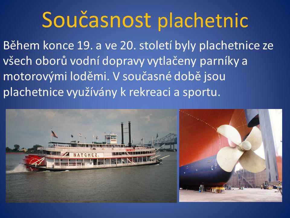 Současnost plachetnic Během konce 19. a ve 20. století byly plachetnice ze všech oborů vodní dopravy vytlačeny parníky a motorovými loděmi. V současné