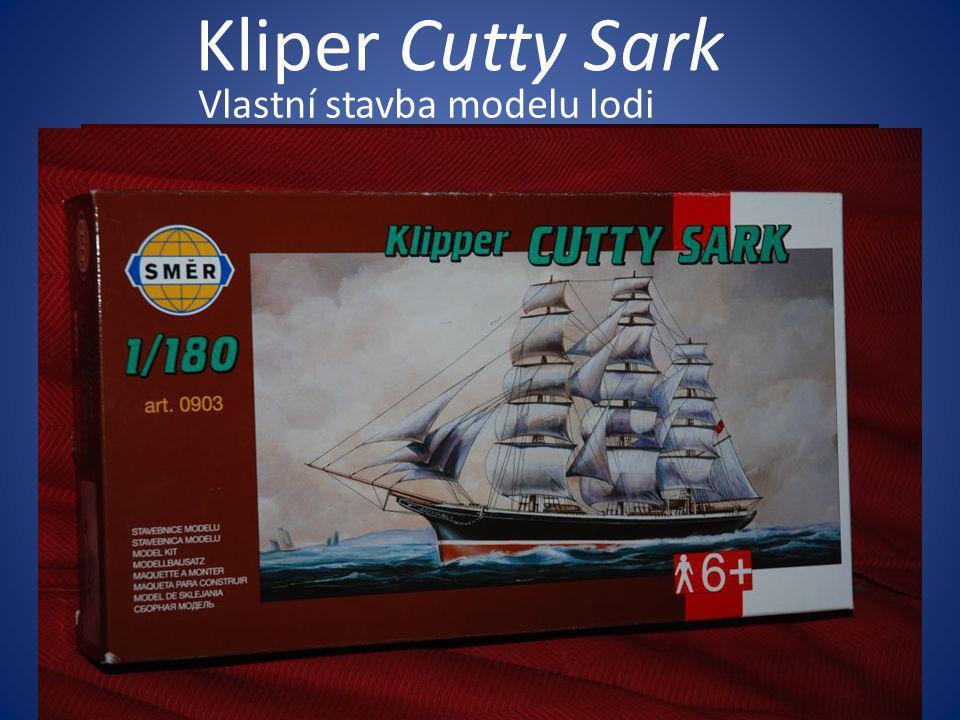 Kliper Cutty Sark Vlastní stavba modelu lodi
