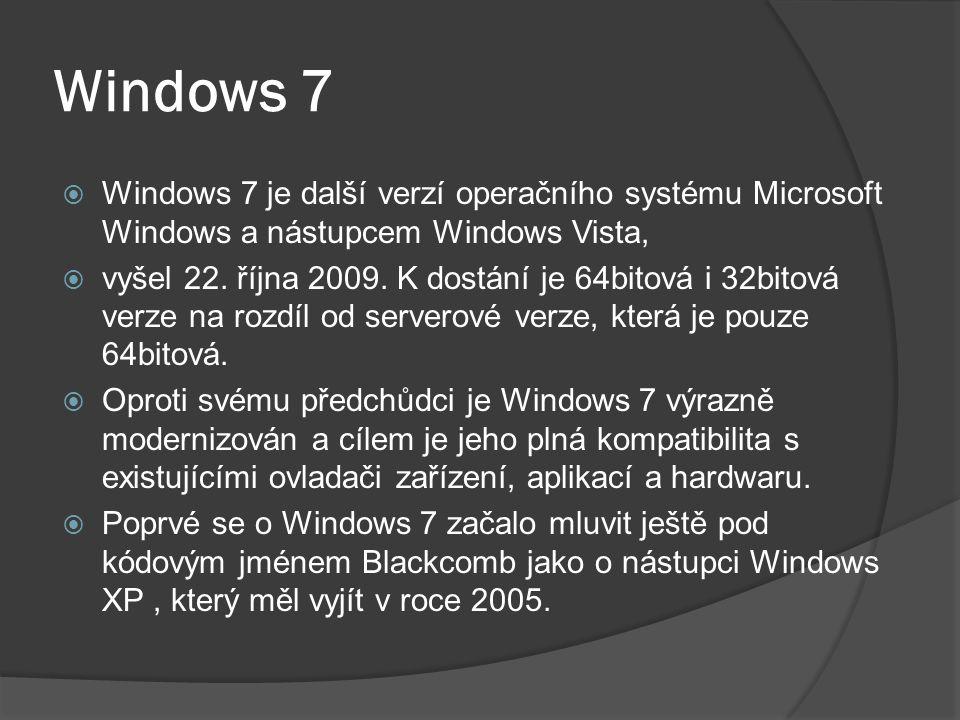 Windows 7  Windows 7 je další verzí operačního systému Microsoft Windows a nástupcem Windows Vista,  vyšel 22.