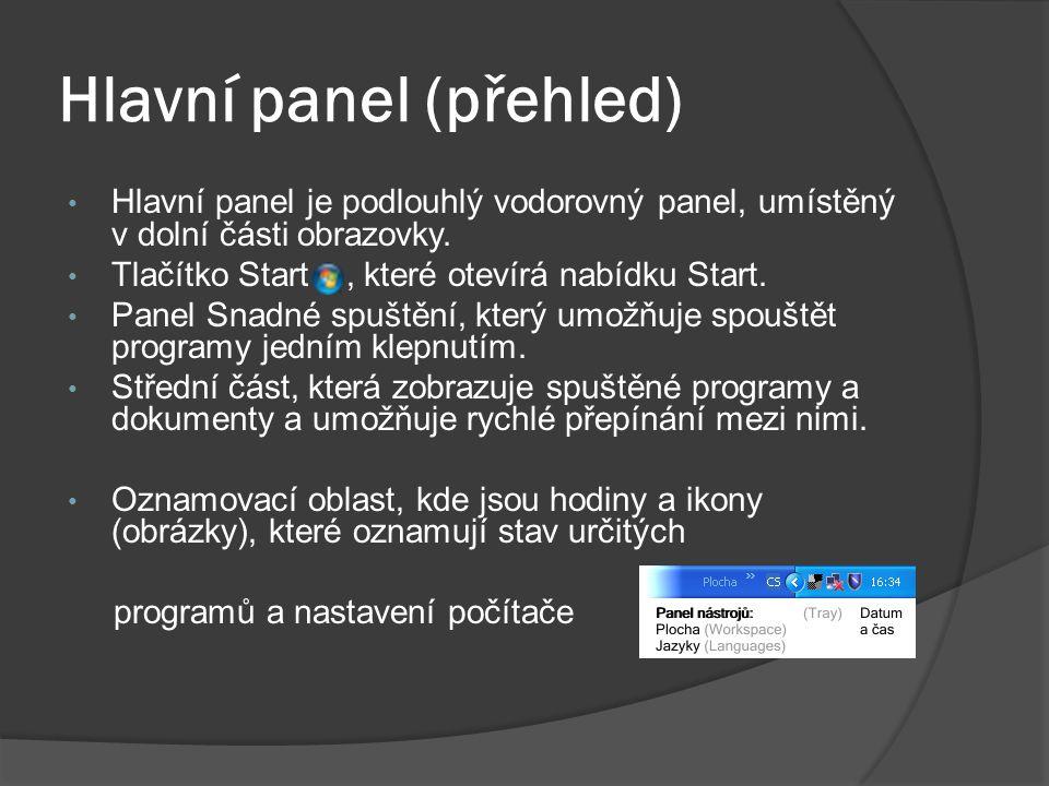 Hlavní panel (přehled) • Hlavní panel je podlouhlý vodorovný panel, umístěný v dolní části obrazovky.
