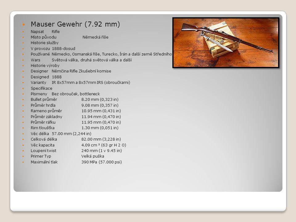  Mauser Gewehr (7.92 mm)  Napsat Rifle  Místo původu Německá říše  Historie služby  V provozu 1888-dosud  Používané Německo, Osmanská říše, Ture