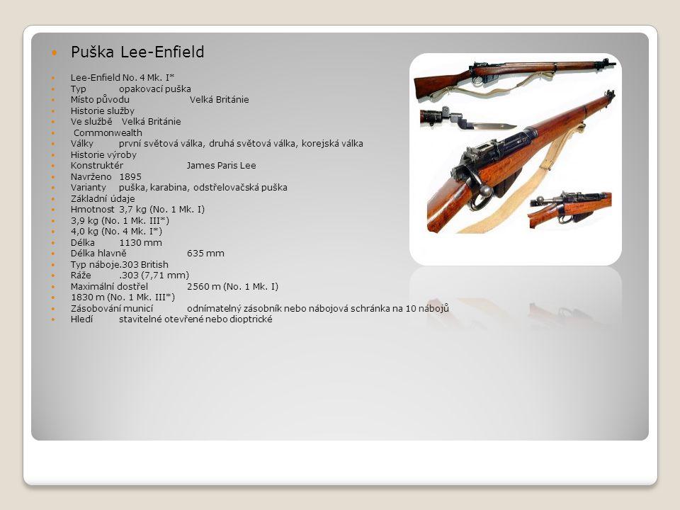  Puška Lee-Enfield  Lee-Enfield No. 4 Mk. I*  Typopakovací puška  Místo původu Velká Británie  Historie služby  Ve službě Velká Británie  Commo
