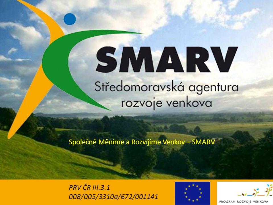 Společně Měníme a Rozvíjíme Venkov – SMARV PRV ČR III.3.1 008/005/3310a/672/001141