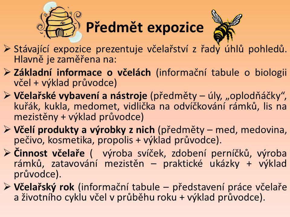 Předmět expozice  Stávající expozice prezentuje včelařství z řady úhlů pohledů. Hlavně je zaměřena na:  Základní informace o včelách (informační tab