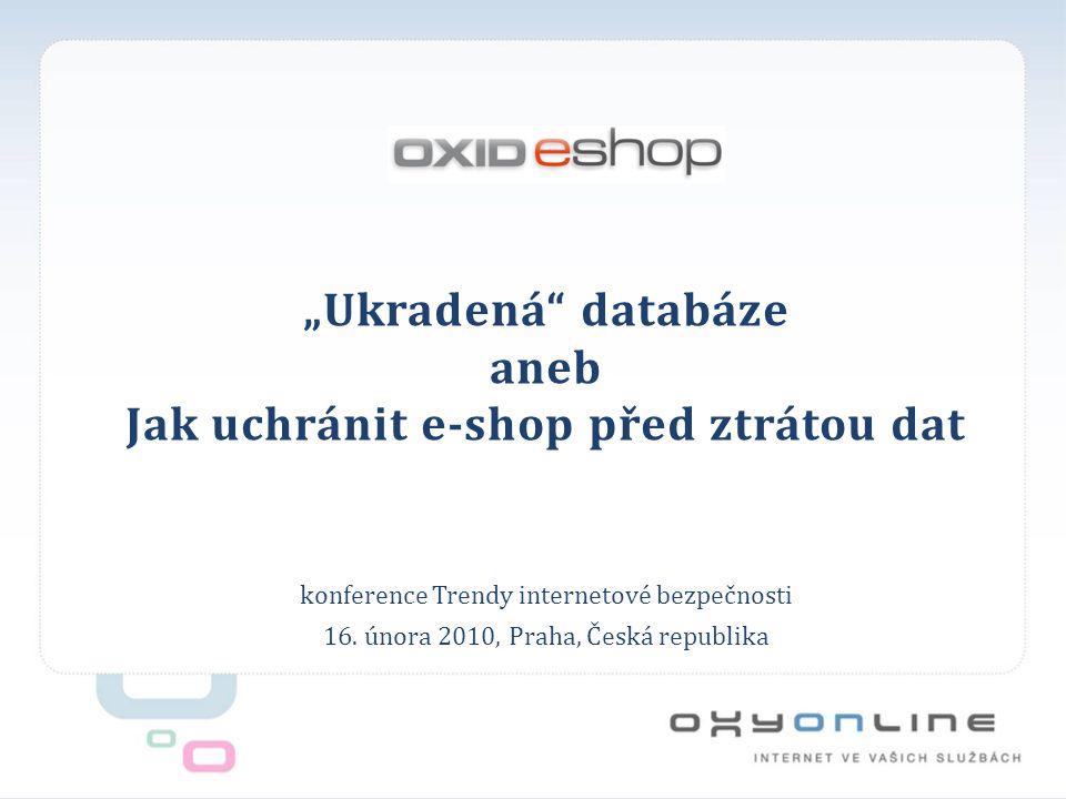 """""""Ukradená databáze aneb Jak uchránit e-shop před ztrátou dat konference Trendy internetové bezpečnosti 16."""