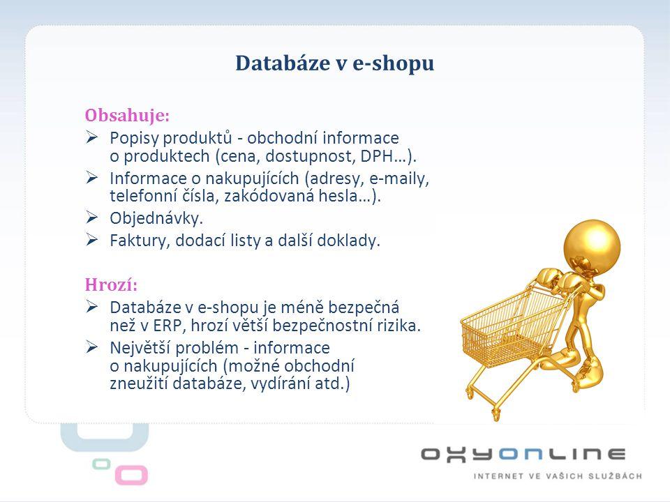 Databáze v e-shopu Obsahuje:  Popisy produktů - obchodní informace o produktech (cena, dostupnost, DPH…).