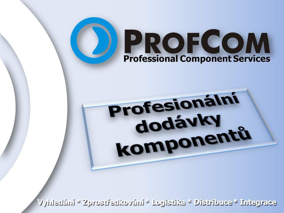 Professional Component Services Vyhledání * Zprostředkování * Logistika * Distribuce * Integrace