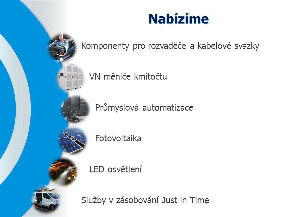 Nabízíme Komponenty pro rozvaděče a kabelové svazky VN měniče kmitočtu Průmyslová automatizace Fotovoltaika LED osvětlení Služby v zásobování Just in