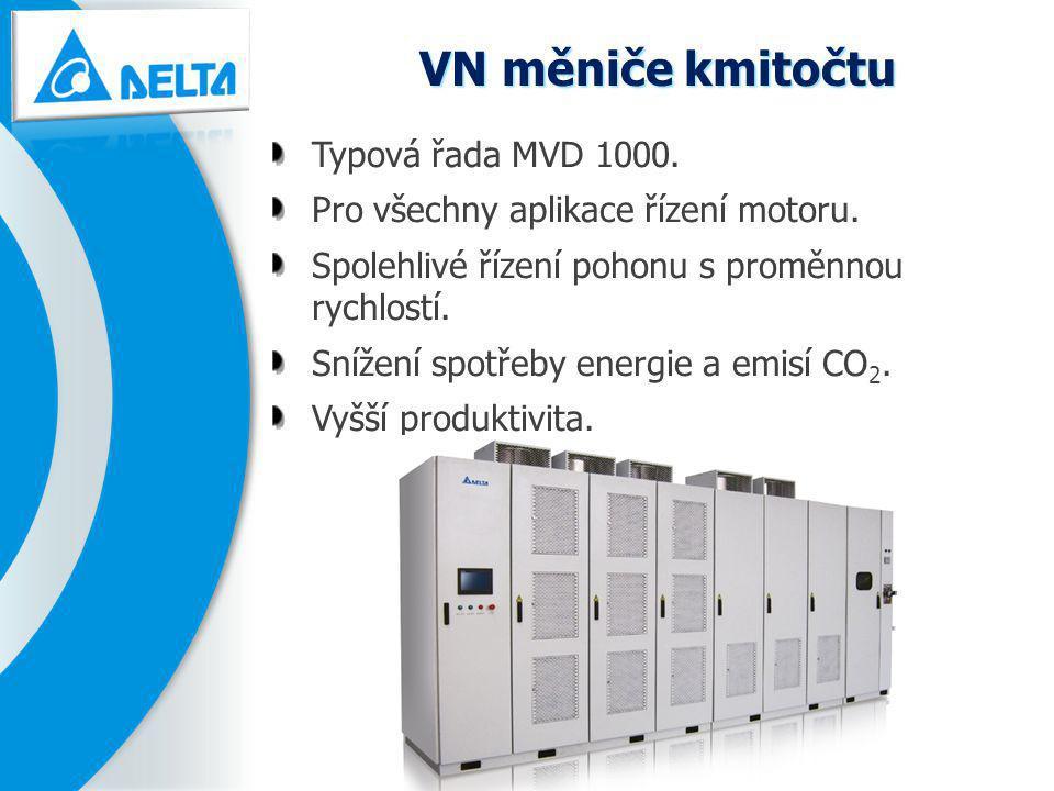 VN měniče kmitočtu VN měniče kmitočtu Typová řada MVD 1000. Pro všechny aplikace řízení motoru. Spolehlivé řízení pohonu s proměnnou rychlostí. Snížen