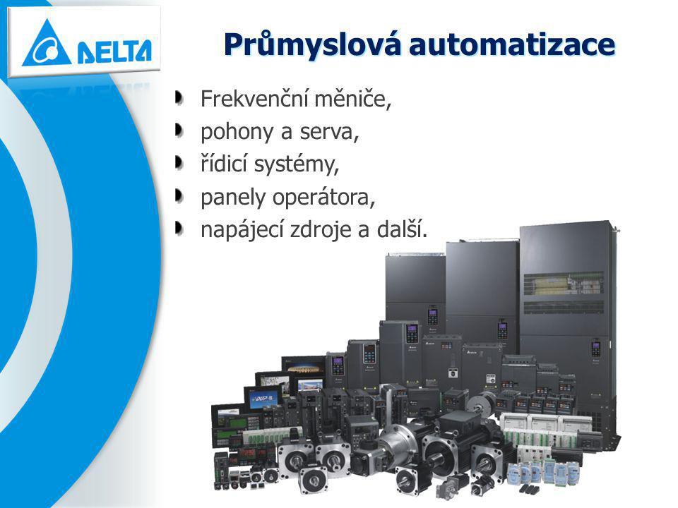 Průmyslová automatizace Frekvenční měniče, pohony a serva, řídicí systémy, panely operátora, napájecí zdroje a další.