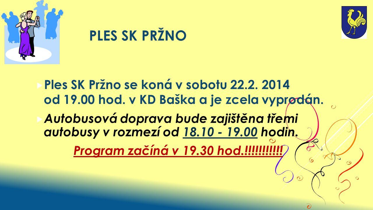 PLES SK PRŽNO  Ples SK Pržno se koná v sobotu 22.2.