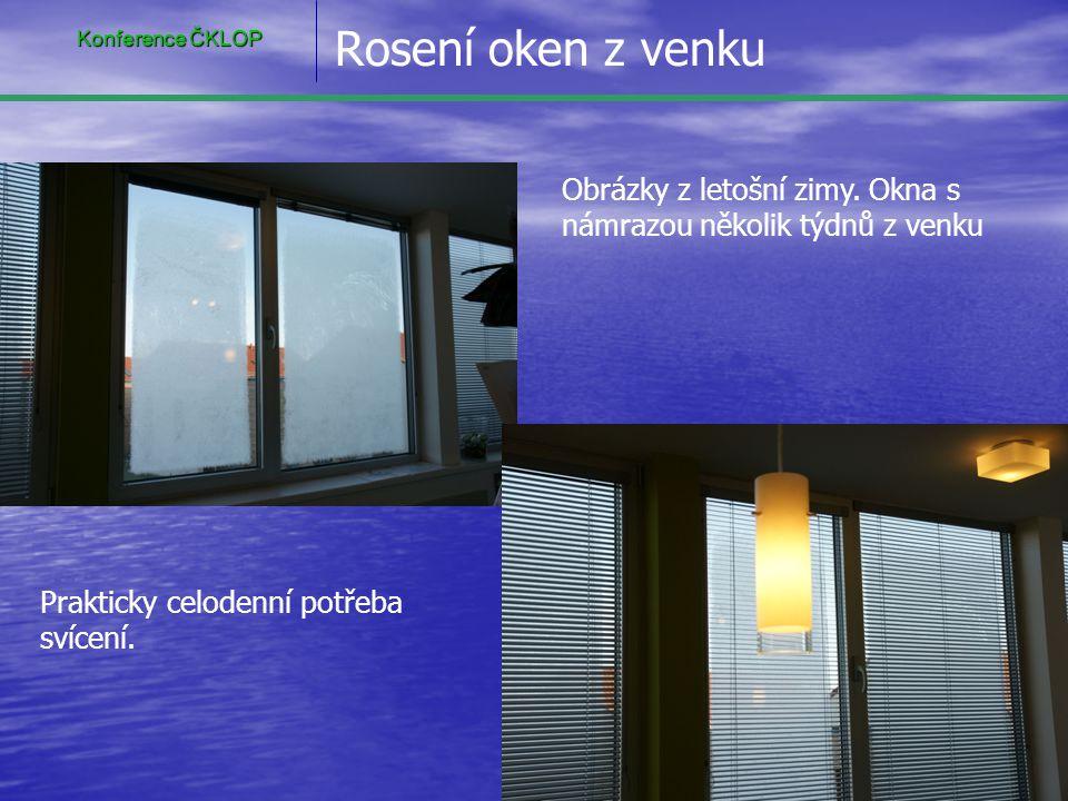 Rosení oken z venku Obrázky z letošní zimy. Okna s námrazou několik týdnů z venku Prakticky celodenní potřeba svícení. Konference ČKLOP