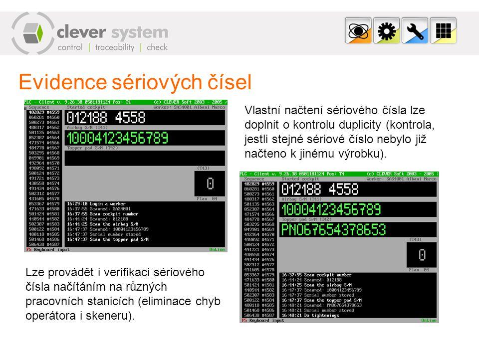 Evidence sériových čísel Vlastní načtení sériového čísla lze doplnit o kontrolu duplicity (kontrola, jestli stejné sériové číslo nebylo již načteno k jinému výrobku).