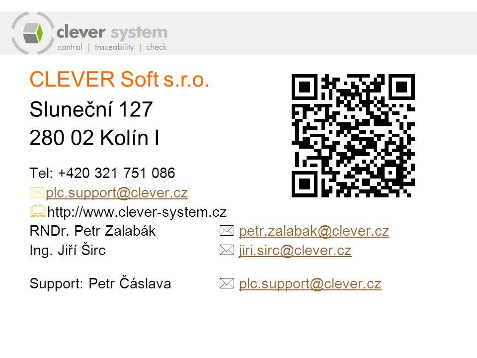 Sluneční 127 280 02 Kolín I Tel: +420 321 751 086  plc.support@clever.cz plc.support@clever.cz  http://www.clever-system.cz RNDr. Petr Zalabák  pet