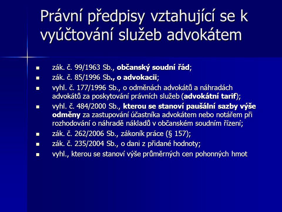Struktura položek týkajících se vyúčtování služeb advokátem a náhrady nákladů řízení: Položky Vyúčtování služeb advokátemNáhrada nákladů Vyhl.