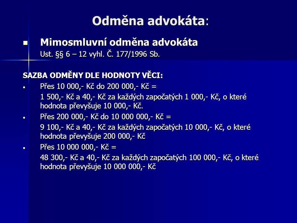 Daň z přidané hodnoty Plátce:  Dobrovolný (na základě přihlášky)  Povinný (přesáhne-li obrat advokáta za posledních 12 kal.