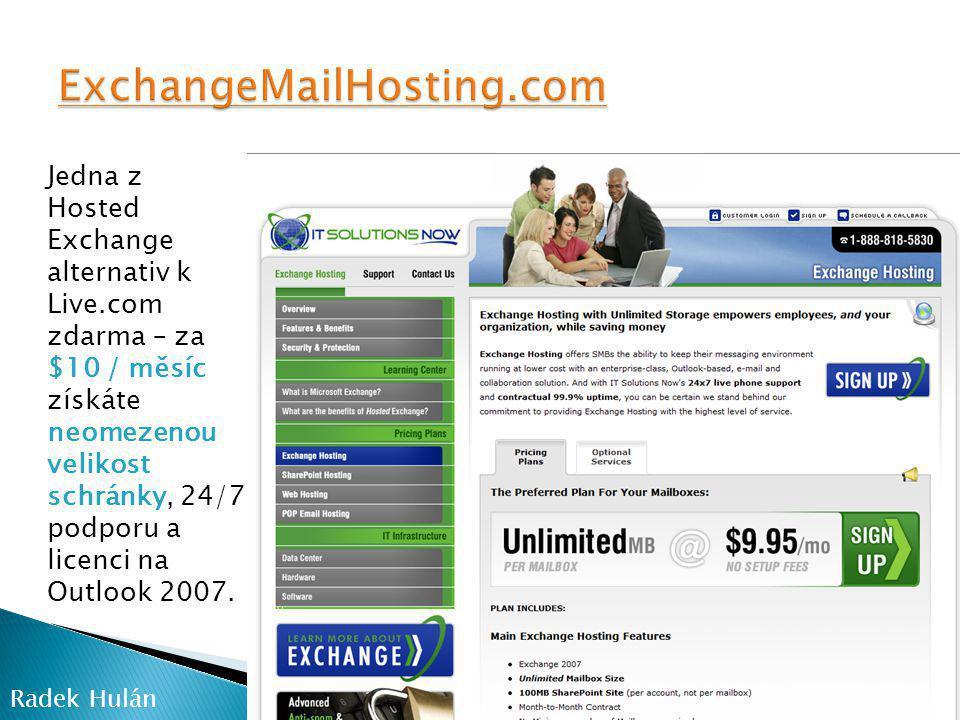 Jedna z Hosted Exchange alternativ k Live.com zdarma – za $10 / měsíc získáte neomezenou velikost schránky, 24/7 podporu a licenci na Outlook 2007.