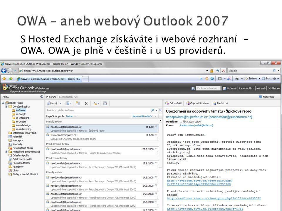 S Hosted Exchange získáváte i webové rozhraní - OWA. OWA je plně v češtině i u US providerů.