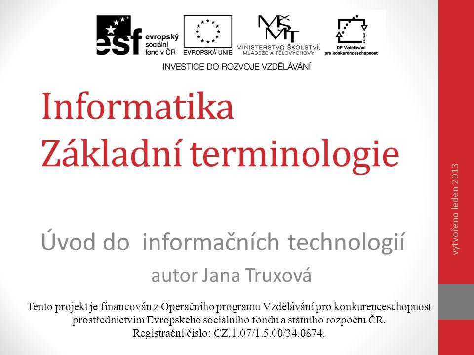 Obsah  informace  znalosti  počítač  informatika  zpracování informací  aplikace informatiky  Alan Turing a jeho univerzální stroj  otázky k opakování  zajímavé odkazy  zdroje